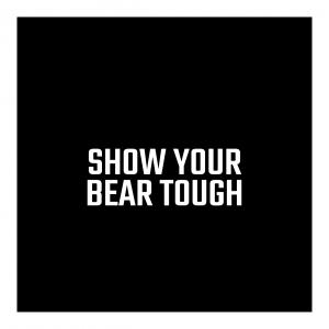 Show your Bear Tough